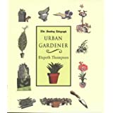 The Urban Gardenerby Elspeth Thompson