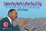 img - for Celebrating Martin Luther King Jr. Day (Turtleback School & Library Binding Edition) (Learn to Read Read to Learn Holiday) book / textbook / text book