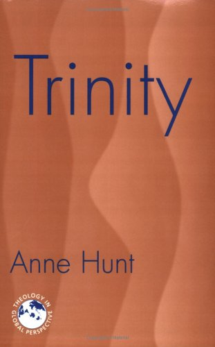 Trinity: Nexus of the Mysteries of the Christian Faith (Theology in Global Perspective)