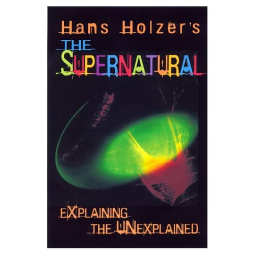 Hans Holzer's the Supernatural: Explaining the Unexplained
