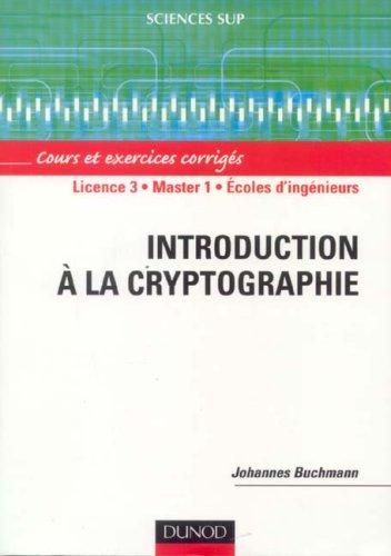 Introduction A La Cryptographie , Cours Et Exercices Corriges
