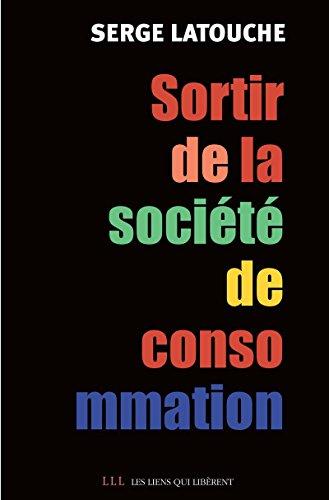 Sortir de la société de consommation: Voix et voies de la décroissance