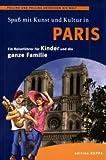 Paris - Ein Reiseführer für Kinder und die ganze Familie: Pollino und Pollina entdecken die Welt