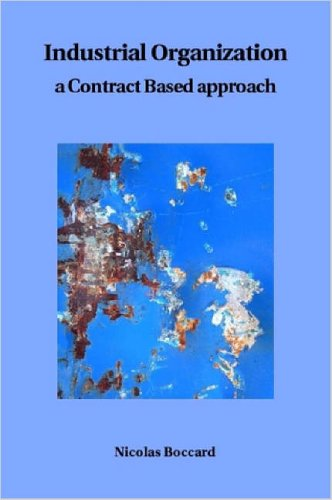 Industrial Organization, a Contract Based approach