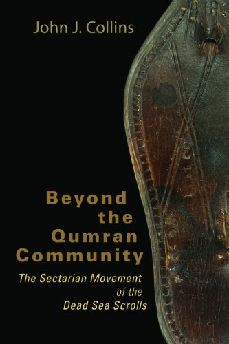 Beyond the Qumran Community: The Sectarian Movement of...