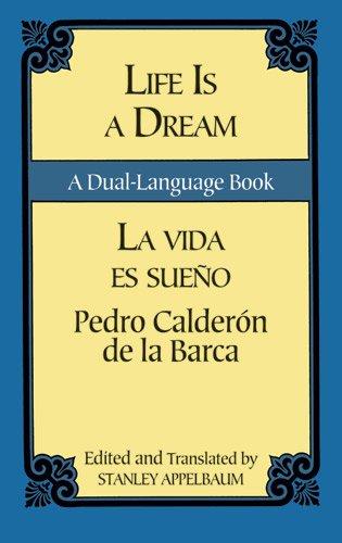 Life Is a Dream/La Vida es Sueño: A Dual-Language Book...