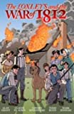 The Loxleys and the War of 1812 (0986820008) by Grant, Alan
