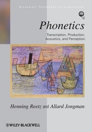 Phonetics: Transcription, Production, Acoustics, and...