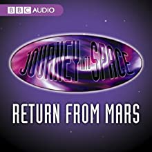 Journey into Space: The World in Peril: Return from Mars Radio/TV Program by Charles Chilton Narrated by Full Cast
