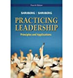 img - for [(Practicing Leadership Principles and Applications )] [Author: Arthur Shriberg] [Nov-2010] book / textbook / text book