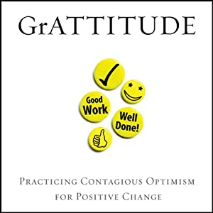 GrATTITUDE: Practicing Contagious Optimism for Positive Change | [Ace Collins]