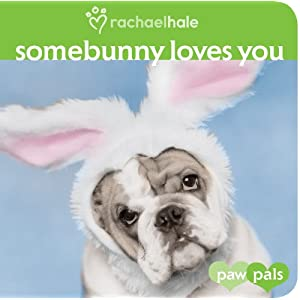 Somebunny Loves You (Paw Pals)