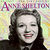 Anne Shelton At Last: The Very Best of Anne Shelton