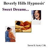 Beverly Hills Hypnosis: Sweet Dreams.by Trevor H Scott