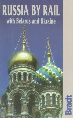 Russia by Rail (Bradt Rail Guides)