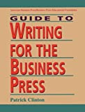 img - for Guide To Writing For The Business Press book / textbook / text book