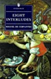 Eight Interludes (Everyman's Library (Paper)) (0460877518) by De Cervantes, Miguel
