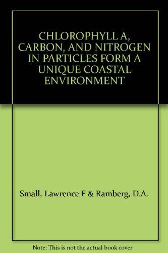 CHLOROPHYLL A, CARBON, AND NITROGEN IN PARTICLES FORM A UNIQUE COASTAL ENVIRONMENT PDF