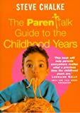 The Parentalk Guide to the Childhood Years (0340721685) by Chalke, Steve