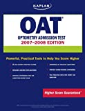 img - for Kaplan OAT, 2007-2008 Edition: Optometry Admission Test book / textbook / text book