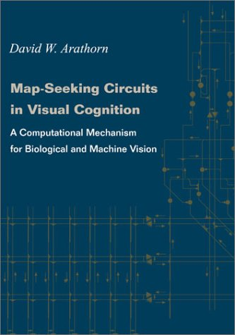 Map-Seeking Circuits in Visual Cognition: A Computational Mechanism for Biological and Machine Vision
