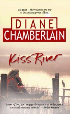 Kiss River (Mira), DIANE CHAMBERLAIN
