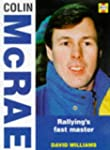 Colin McRae: Rallying's Fast Master (...