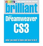 Brilliant Dreamweaver CS3:what you need to know and how to do it: What You Need to Know and How to Do It (0273714376) by Johnson, Steve