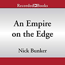 An Empire on the Edge: How Britain Came to Fight America (       UNABRIDGED) by Nick Bunker Narrated by Robert Ian Mackenzie