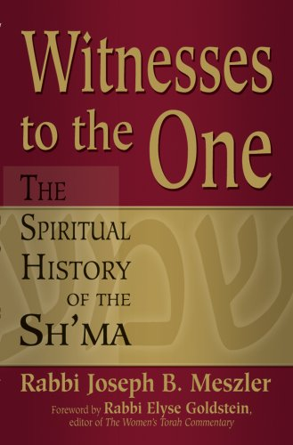 Witnesses to the One: The Spiritual History of the Sh'ma, JOSEPH B. MESZLER