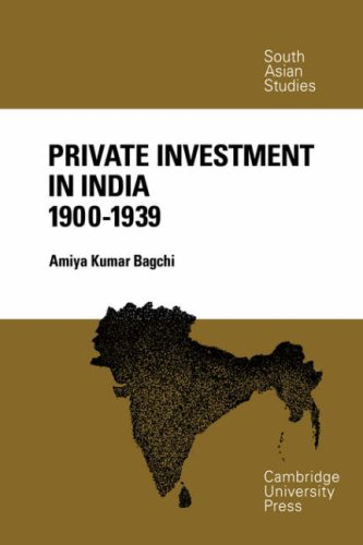 Private Investment in India 1900-1939 (Cambridge South Asian Studies)