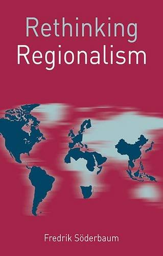 Rethinking Regionalism (Rethinking World Politics)