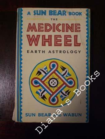 The Medicine Wheel: Earth Astrology, Bear,Sun/Wabun