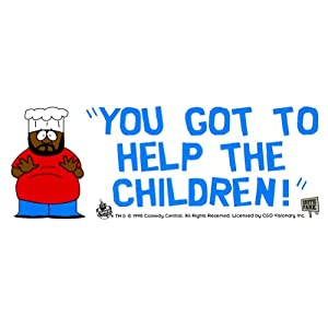 South Park - You Got To Help the Children Bumper Sticker