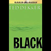 Black: Book 1, The Birth of Evil Hörbuch von Ted Dekker Gesprochen von: Rob Lamont