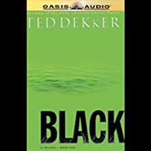 Black: Book One, The Birth of Evil Audiobook by Ted Dekker Narrated by Rob Lamont