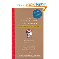 The Intellectual Devotional: American History: Revive Your Mind, Complete Your Education, and Converse... by David S. Kidder and Noah D. Oppenheim