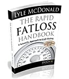 The Rapid Fat Loss Handbook: A Scientific Approach to Crash Dieting