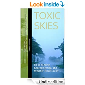 Toxic Skies: Cloud Seeding, Geoengineering, and Weather Modification