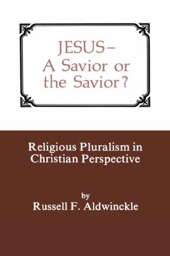 JESUS: A SAVIOR OR THE SAVIOR?, RUSSELL F. ALDWINCKLE