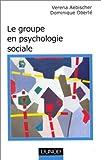 echange, troc Véréna Aebischer, Dominique Oberlé - Le groupe en psychologie sociale