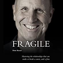 Fragile: Mastering the Relationships That Can Make or Break a Career, and a Firm Audiobook by Peter Rouse Narrated by Peter Rouse