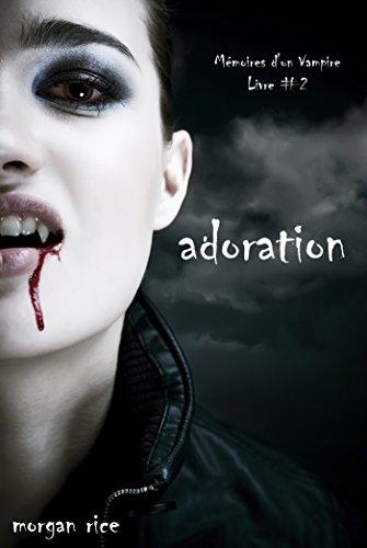 Adoration (Livre #2 Mémoires d'un Vampire) (French Edition)