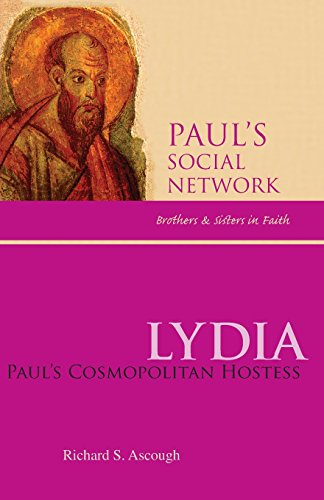 Lydia: Paul's Cosmopolitan Hostess (Paul's Social Network: Brothers and Sisters in Faith)