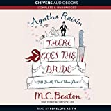 Agatha Raisin - There Goes The Bride [Complete & Unabridged] M. C. Beaton