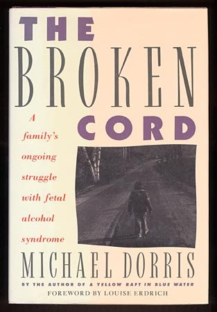 The Broken Cord: A Family's Ongoing Struggle With Fetal Alcohol Syndrome, Dorris,Michael