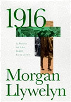 an analysis of irish history in the book 1916 by morgan llywelyn Morgan llywelyn, the acclaimed irish century novels series (5 books) 1916: a novel of the irish rebellion by morgan llywelyn.