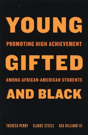 Young, Gifted, and Black: Promoting High Achievement Among African American Students