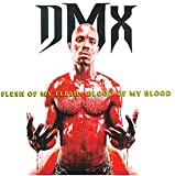 Flesh of My Flesh Blood of My Dmx