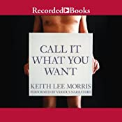 Call It What You Want | [Keith Lee Morris]